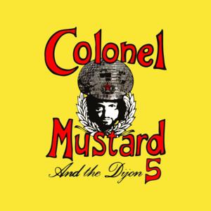 Colonel Mustard & The Dijon 5